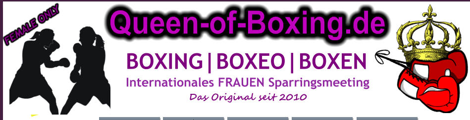 4.+5. JULI 2015 BOXING|BOXEO|BOXEN Internationales FRAUEN Sparringsmeeting Das Original seit 2010 Queen-of-Boxing.de FEMALE ONLY